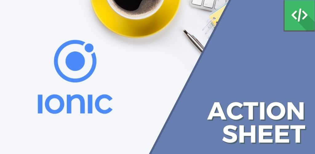 Action Sheet Ionic