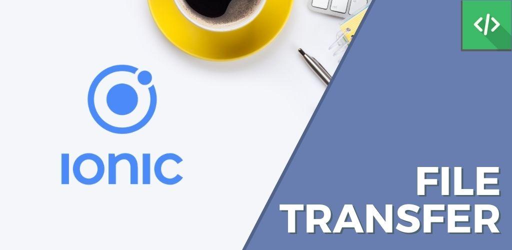File Transfer Ionic