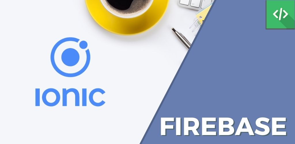 Firebase Ionic