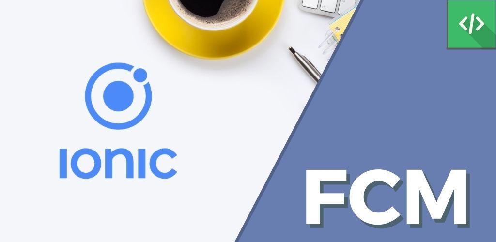 FCM Ionic