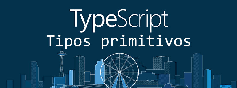 Tipos primitivos en TypeScript